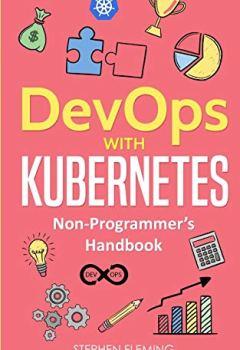 Livres Couvertures de DevOps with Kubernetes : Non-Programmer's Handbook