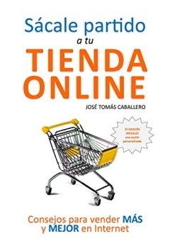 Portada del libro deSácale partido a tu tienda online: Consejos para vender más y mejor por Internet