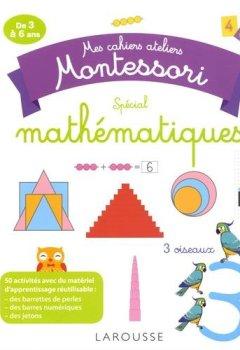 Livres Couvertures de Mes cahiers ateliers Montessori : Spécial mathématiques
