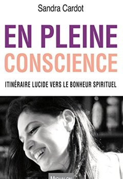 Livres Couvertures de En pleine conscience: Itinéraire lucide vers le bonheur spirituel