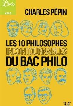 Livres Couvertures de Les Dix Philosophes incontournables du bac philo