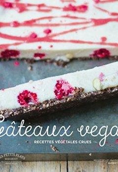 Livres Couvertures de Gâteaux Vegan: Les gâteaux crus vegan ultra savoureux
