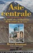 Livres Couvertures de Asie centrale : Le guide des civilisations de la route de la soie