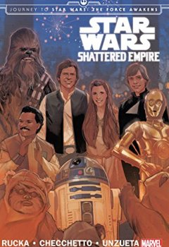 Livres Couvertures de Star Wars: Journey to Star Wars: The Force Awakens - Shattered Empire