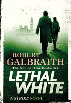 Livres Couvertures de Lethal White: Cormoran Strike Book 4 (English Edition)