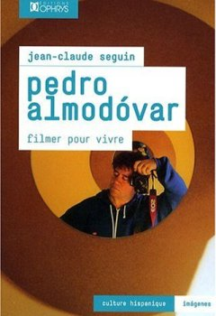 Livres Couvertures de Pedro Almodovar : Filmer pour vivre