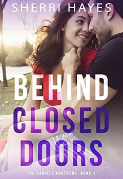 Livres Couvertures de Behind Closed Doors (Daniels Brothers Romances Book 1) (English Edition)