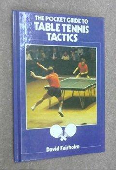 Livres Couvertures de The Pocket Guide to Table Tennis Tactics (Pocket guides to sport) by D. Fairholm (1985-10-24)