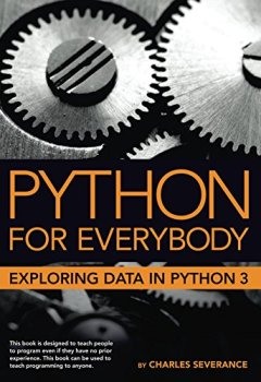 Livres Couvertures de Python for Everybody: Exploring Data in Python 3 (English Edition)