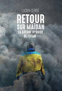 Livres Couvertures de Retour sur Maidan - La guerre hybride de l'OTAN