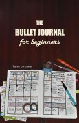 The Bullet Journal for Beginners