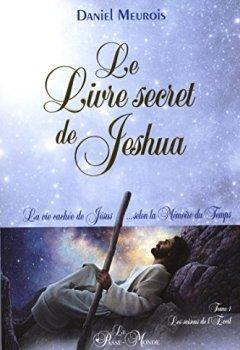 Livres Couvertures de Le livre secret de Jeshua - La vie cachée de Jésus selon la mémoire du Temps T1