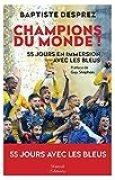 Champions du monde : Cinquante-cinq jours en immersion avec les Bleus