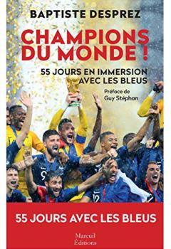 Livres Couvertures de Champions du monde : Cinquante-cinq jours en immersion avec les Bleus