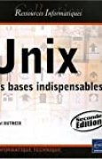 Unix - Les bases indispensables (2ième édition)