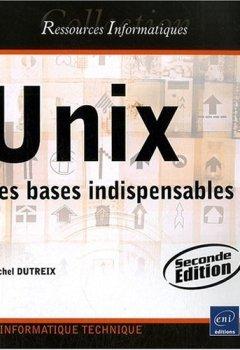 Livres Couvertures de Unix - Les bases indispensables (2ième édition)
