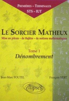 Livres Couvertures de Le sorcier matheux : Pièce en 7 actes, volume 1, dénombrement