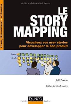 Livres Couvertures de Le story mapping - Visualisez vos user stories pour développer le bon produit