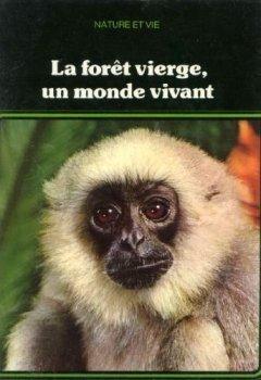 Livres Couvertures de La Forêt vierge, un monde vivant