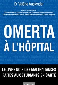 Livres Couvertures de Omerta à l'hôpital: Le livre noir des maltraitances faites aux étudiants en santé