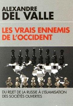 Livres Couvertures de Les vrais ennemis de l'Occident: Du rejet de la Russie à l'islamisation des sociétés ouvertes