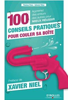Livres Couvertures de 100 conseils pratiques pour couler sa boîte: Apprenez des erreurs des autres pour mieux réussir