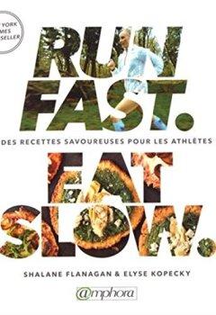 Livres Couvertures de Run Fast Eat Slow - Des recettes savoureuses pour les athlètes