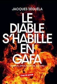 Livres Couvertures de Le diable s'habille en GAFA: Google, Apple, Facebook, Amazon