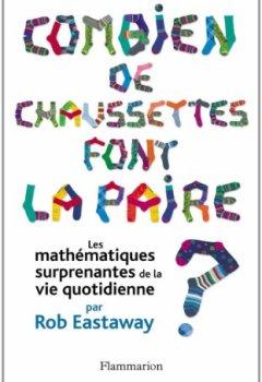 Livres Couvertures de Combien de chaussettes font la paire ? : Les mathématiques surprenantes de la vie quotidienne