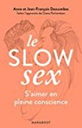 Le Slow Sex: Faire l'amour en pleine conscience
