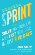 Livres Couvertures de Sprint: How To Solve Big Problems and Test New Ideas in Just Five Days
