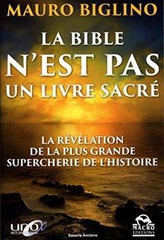 Livres Couvertures de La Bible n'est pas un livre sacré: La révélation de la plus grande supercherie de l'histoire