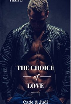 Livres Couvertures de The choice of Love: Cade & Judi: Cade & Judi