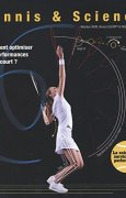 Livres Couvertures de Tennis & Science : Comment optimiser ses performances sur le court ?