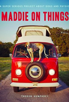 Livres Couvertures de Maddie on Things: A Super Serious Project About Dogs and Physics