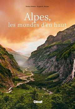 Livres Couvertures de Alpes, les mondes d'en haut: Voyage photographique