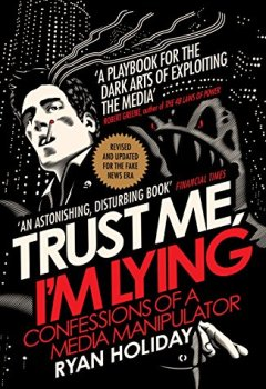 Livres Couvertures de Trust Me I'm Lying: Confessions of a Media Manipulator (English Edition)