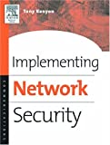 51mv6CXEfeL. SL160  Top 5 Books of Security+ Exams Certification for March 11th 2012  Featuring :#5: Implementing Network Security: Effective Security Strategies for the Enterprise