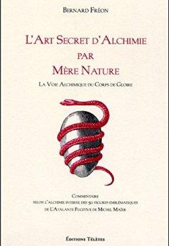 Livres Couvertures de L'Art Secret d'Alchimie par Mère Nature - La Voie Alchimique du Corps de Gloire