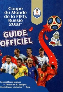 Livres Couvertures de Fifa Coupe du monde 2018 : Le guide officiel