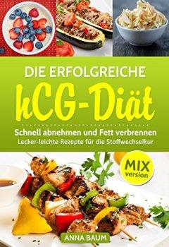 Buchdeckel von Die erfolgreiche hCG Diät MIX-Version: Schnell abnehmen und Fett verbrennen,: Lecker-leichte Rezepte für die Stoffwechselkur aus dem Thermomix®
