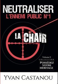 Livres Couvertures de Neutraliser l'ennemi public n°1 : La chair !