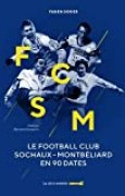 Le Football Club Sochaux-Montbéliard en 90 dates