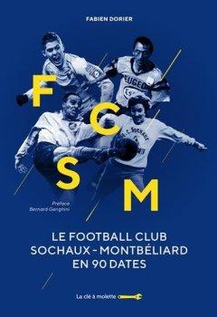 Livres Couvertures de Le Football Club Sochaux-Montbéliard en 90 dates