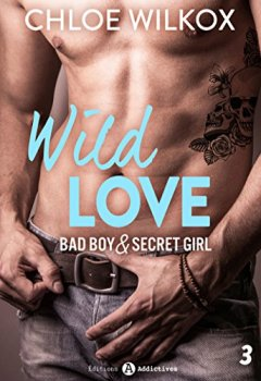 Livres Couvertures de Wild Love - 3: Bad boy & secret girl