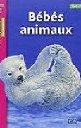 Bébés animaux : Niveau de lecture 1, Cycle 2