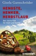 Buchdeckel von Hengste, Henker, Herbstlaub: Der vierte Fall für Steif und Kantig (Ein-Steif-und-Kantig-Krimi 4)