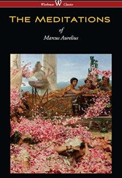 Buchdeckel von The Meditations of Marcus Aurelius (Wisehouse Classics Edition)