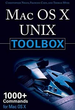 Livres Couvertures de [(Mac OS X UNIX Toolbox : 1000+ Commands for the Mac OS X)] [By (author) Christopher Negus] published on (March, 2009)