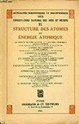 ACTUALITES SCIENTIFIQUES ET INDUSTRIELLES 1058 - CONSERVATOIRE NATIONAL DES ARTS ET METIERS XL : STRUCTURE DES ATOMES ET ENERGIE ATOMIQUE.